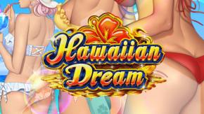 Hawaiian Dream ハワイアン・ドリーム